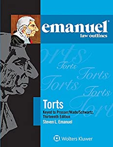 Emanuel Law Outlines for Torts Prosser Wade Schwartz Kelly and Partlett (Emanuel Law Outlines Series)