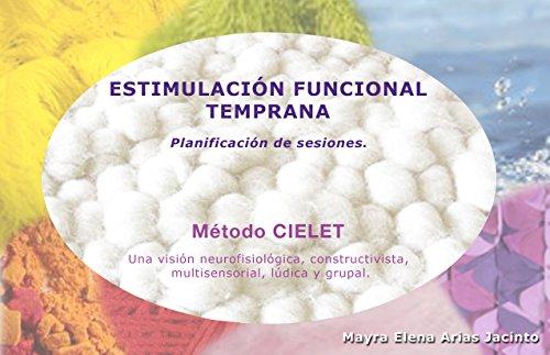 Estimulación Funcional Temprana: Planificación de sesiones. (EFT nº 4)