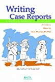 Writing Case Reports: A How to Manual for Clinicians