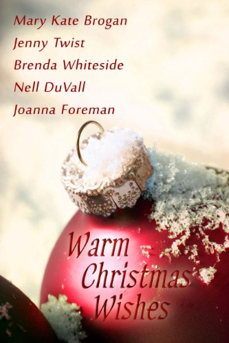 Book: Warm Christmas Wishes by Jenny Twist, Brenda Whiteside, Mary Kate Brogan, Joanna Foreman, Nell Duvall