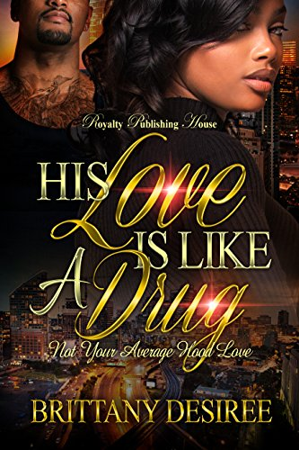 Search : His Love Is Like A Drug: Not Your Average Hood Love