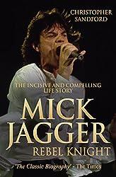 Mick Jagger: Rebel Knight