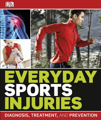 Everyday Sports Injuries DK Publishing