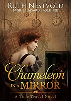 Chameleon in a Mirror: A Time Travel Novel by [Nestvold, Ruth]
