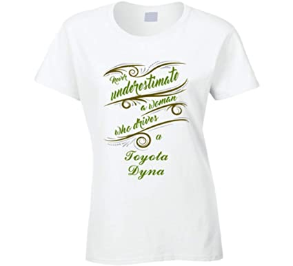 533d5c61 Amazon.com: Never Underestimate Woman Who Drives Toyota Dyna Car T ...