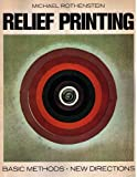Relief Printing, Michael Rothenstein, 0823045269