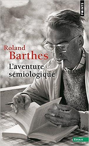 Roland Barthes - L'Aventure Sémiologique