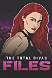 The Total Divas Files: Season 1