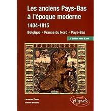 Les Anciens Pays-bas À l'Époque Moderne 1404-1815: Belgique 2e Éd