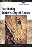 Rock Climbing Idaho - City of Rocks, Tony Calderone, 1560447516