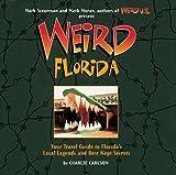 Weird Florida, Charlie Carlson, 0760759456