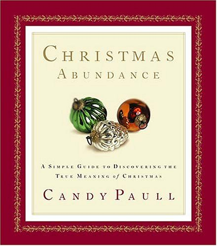 Christmas Abundance: a Simple Guide To Discovering The True Meaning Of Christmas