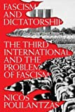 img - for Fascism and Dictatorship: The Third International and the Problem of Fascism book / textbook / text book