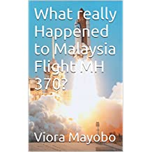What really Happened to Malaysia Flight MH 370?