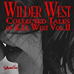 WIlder West: Collected Erotic Tales of K. D. West, Book 2 | Meghan Crawford,K.D. West