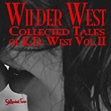 WIlder West: Collected Erotic Tales of K. D. West, Book 2 Audiobook by K.D. West, Meghan Crawford Narrated by Milo Churchcutt, Mary Cyn, Meghan Crawford
