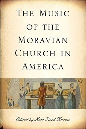 The Music of the Moravian Church in America (49) (Eastman Studies in Music)
