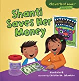 img - for Shanti Saves Her Money (Cloverleaf Books: Money Basics) book / textbook / text book