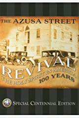 The Azusa Street Revival: The Holy Spirit in America 100 Years Hardcover