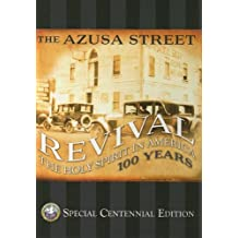 The Azusa Street Revival: The Holy Spirit in America 100 Years