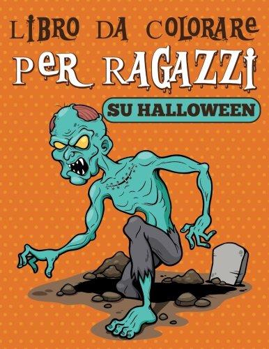 Libro Da Colorare Per Ragazzi Su Halloween (Italian Edition) (Halloween Da Colorare Per Bambini)