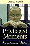 Privileged Moments, Jeffrey Meyers, 0299169448