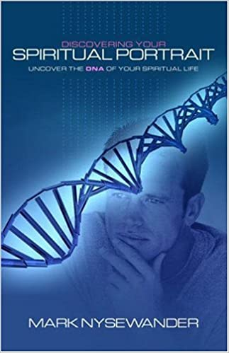 Discovering Your Spiritual Portrait: Uncovering the DNA of Your Spiritual Life