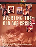 Averting the Old Age Crisis: Policies to Protect the Old and Promote Growth (World Bank Policy Research Report)