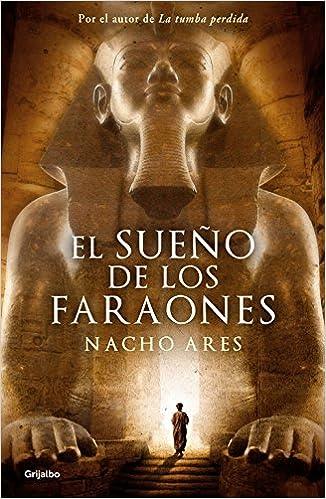 El sueño de los faraones (Novela histórica): Amazon.es: Nacho Ares: Libros