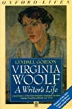Virginia Woolf: A Writer's Life (Oxford Paperbacks)