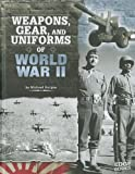 Weapons, Gear, and Uniforms of World War II, Michael Burgan, 1429676507
