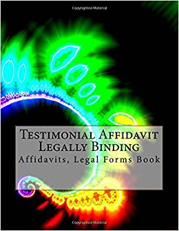 Testimonial Affidavit - Legally Binding: Affidavits, Legal