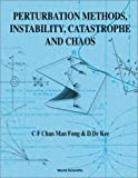 Perturbation Methods, Instability, Catastrophe and Chaos, Chen Wen-fang and C. F. Chan Man Fong, 9810237278