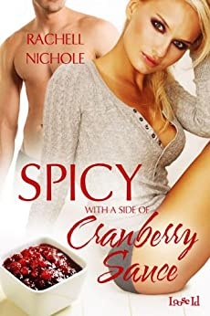 Spicy with a Side of Cranberry Sauce by [Nichole, Rachell]