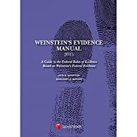 Weinstein's Evidence Manual 2015: A Guide to the Federal Rules of Evidence Based on Weinstein's Federal Evidence