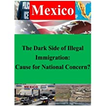 The Dark Side of Illegal Immigration: Cause for National Concern? (Mexico)