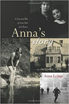 Book Anna's Story: A Latvian Tale of Love, War and Peace.