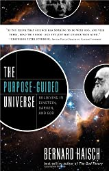 The Purpose-Guided Universe: Believing In Einstein, Darwin, and God by Bernard Haisch (2010-05-20)