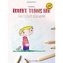 Egbert Turns Red/Ako Egbert ocervenie: English-Slovak: Children's Picture Book (Bilingual Edition/Dual Language)