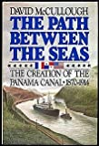 img - for The Path Between the Seas: The Creation of the Panama Canal 1870-1914 by David McCullough (1977-06-15) book / textbook / text book