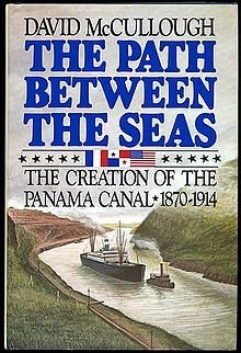 The Path Between the Seas: The Creation of the Panama Canal 1870-1914 by David McCullough (1977-06-15) (First People To Land On The Moon)