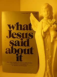 What Jesus Said About it Henry Koestline