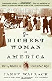 img - for The Richest Woman in America: Hetty Green in the Gilded Age book / textbook / text book