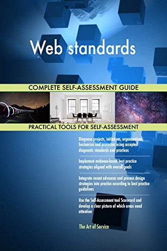 Web standards All-Inclusive Self-Assessment - More than 670 Success Criteria, Instant Visual Insights, Comprehensive Spreadsheet Dashboard, Auto-Prioritized for Quick Results