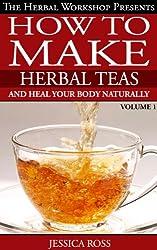 How to make herbal tea recipe book. Herbal teas such as herbal slimming tea, sleep tea,calming tea and more... (English Edition)