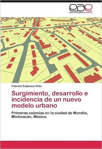 Surgimiento, desarrollo e incidencia de un nuevo modelo urbano: Primeras colonias en la ciudad de Morelia, Michoacán, México.
