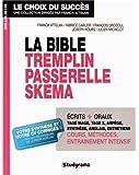 La bible Tremplin Passerelle Skema : Réussir les concours d'entrée des grandes écoles accessibles à Bac +2, Bac +3 et plus