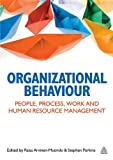 Organizational Behaviour : People, Process, Work and Human Resource Management, , 0749463619