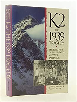 K2: The 1939 Tragedy - The Full Story of the Ill-fated Wiessner Expedition