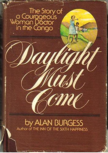 Daylight must come;: The story of a courageous woman doctor in the Congo (Dr Helen Roseveare)